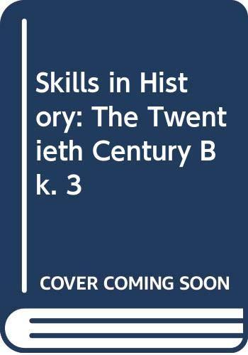 9780435318642: Skills in History: The Twentieth Century Bk. 3