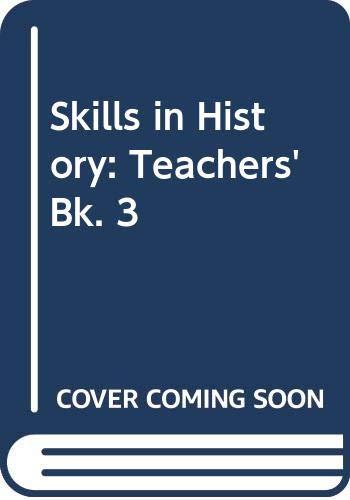 9780435318673: Skills in History: Teachers' Bk. 3