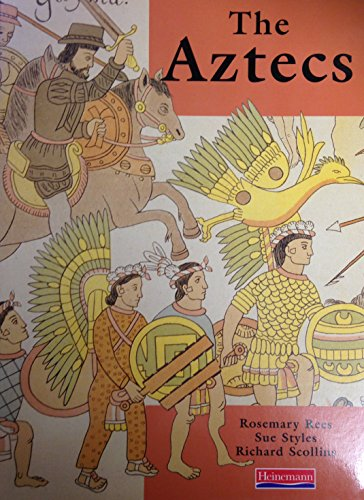 The Aztecs (Heinemann Our World): Rees, Rosemary and