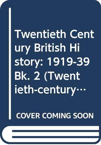 Twentieth Century British History: 1919-39 Bk. 2 (0435318780) by Fiona Reynoldson