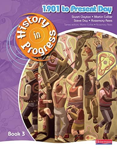 9780435319014: History in Progress: Pupil Book 3 (1901-Present)