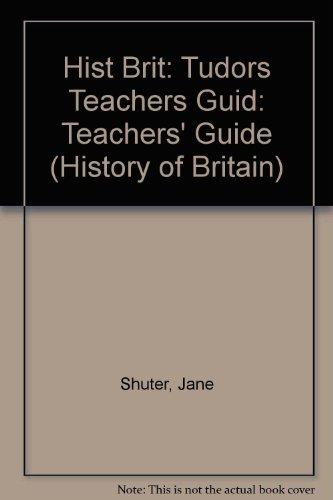 9780435320362: Hist Brit: Tudors Teachers Guid: Teachers' Guide (History of Britain)