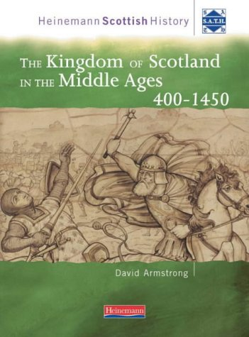9780435320942: Heinemann Scottish History: The Kingdom of Scotland in the Middle Ages 400-1450