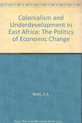 9780435321352: Colonialism and Underdevelopment in East Africa: The Politics of Economic Change
