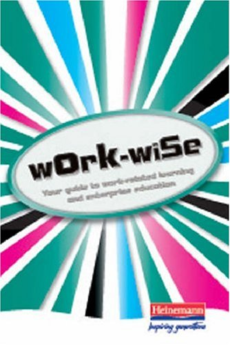 Work-Wise : Your Guide to Work-Related Learning and Enterprise Education: Vidler, Chris