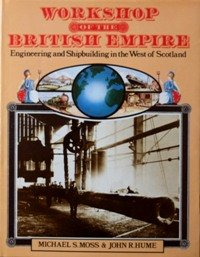 9780435325909: Workshop of the British Empire: Engineering and Shipbuilding in the West of Scotland