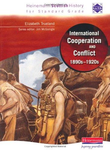 9780435326906: Hein Standard Grade History: International Co-operation and Conflict 1890s - 1920s (Heinemann Scottish History)