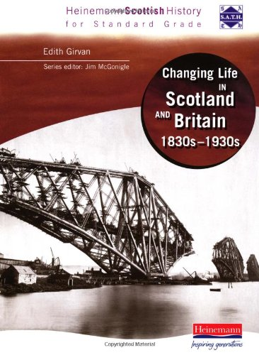 9780435326920: Changing Life in Scotland and Britain: 1830s-1930s (Heinemann Scottish History for Standard Grade)