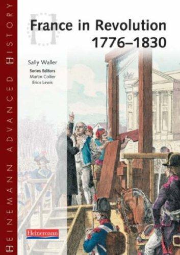 Heinemann Advanced History: France in Revolution 1776-1830: Waller, Sally
