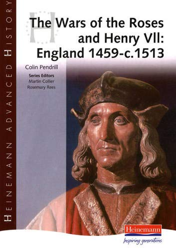 9780435327422: Heinemann Advanced History: The Wars of the Roses and Henry VII: England 1459-c.1513