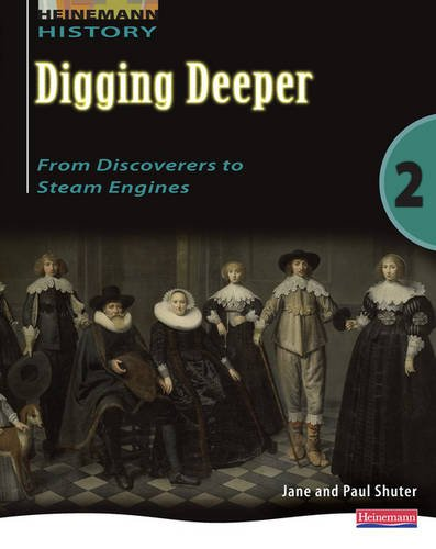 Digging Deeper 2: From Discoverers to Steam Engines Student Book (Paperback)