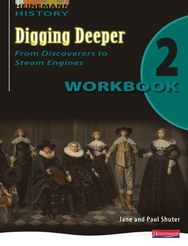 9780435327859: Digging Deeper 2: Workbook: From Discoverers to Steam Engines