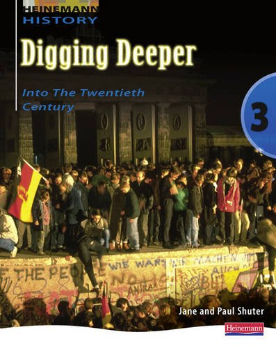9780435327880: Digging Deeper 3: Into the Twentieth Century Student Book (Digging Deeper for the Netherlands)