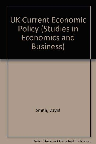 Suke: Uk Current Economic Policy (Studies in Economics and Business) (0435330292) by David Smith