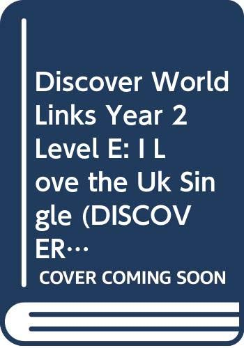 9780435339289: Discover World Links Year 2 Level E: I Love the Uk Single (DISCOVERY WORLD LINKS)