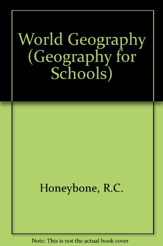 World Geography (Geography for Schools S): R C Honeybone~Molly Long