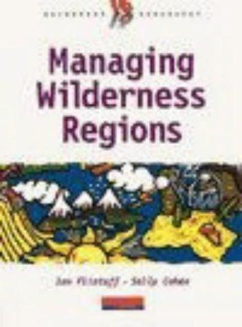 Heinemann 16-19 Geography: Managing Wilderness Regions (Environment Options) (9780435352363) by Sally Cohen; Ian Flintoff