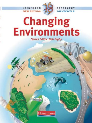 Heinemann 16-19 Geography: Changing Environments (9780435352462) by Bob Digby