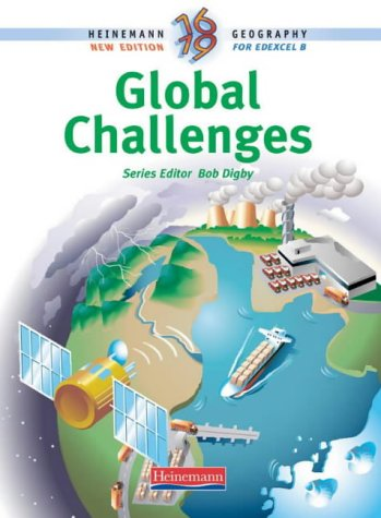 Heinemann 16-19 Geography: Global Challenges Student Book (0435352490) by Jane Ferretti; Ian Flintoff; Andy Owen; Chris Ryan; Linda King; David Kinninment; Celia Tidmarsh; Ruth Totterdell; Graham Yates