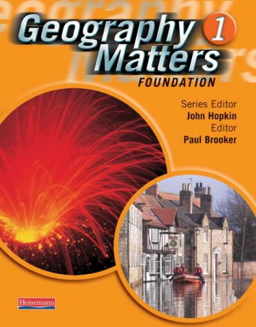 Geography Matters: 1 - Foundation Pupil Book: Mr Paul Brooker,