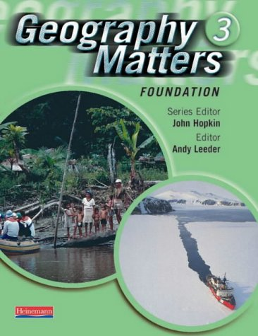 Geography Matters 3 Foundation Pupil Book: Foundation: Mr Rob Bowden,