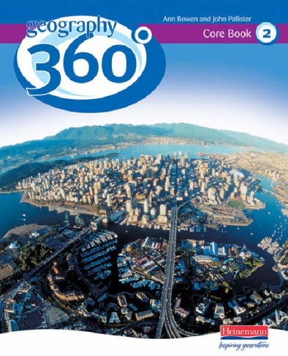 Geography 360 Core Pupil Book 2: Pallister, John; Bowen, Ann