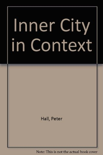 The Inner City in Context (The Final Report of the Social Science Research Council Inner Cities ...