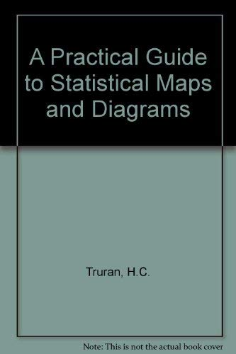 A Practical Guide To Statistical Maps And Diagrams: Truran, H C