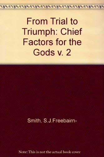 From Trial to Triumph Chief Factors for: Smith, S.J.Freebairn- &