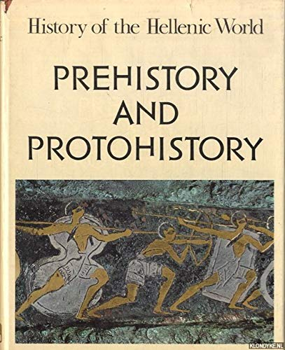History of the Hellenic World: Prehistory and Protohistory v. 1: George A. Christopoulos