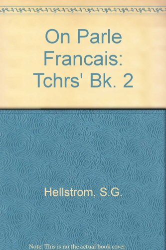 On Parle Francais: Tchrs' Bk. 2 (9780435374846) by S G, etc. Hellstrom