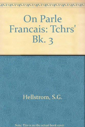 On Parle Francais: Tchrs' Bk. 3 (9780435374877) by S.G. Hellstrom; etc.