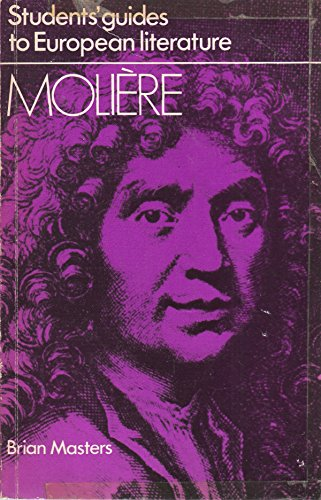 MOLIERE STUDENTS GUIDE (Students' Guides to European Literature): Masters, Brian
