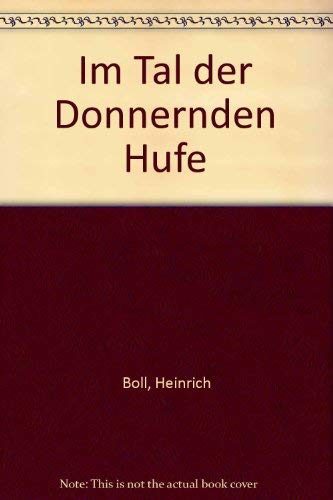 Im Tal der donnernden Hufe: B�ll, Heinrich; Alldridge, James