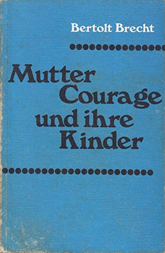 Mutter Courage Und Ihre Kinder: Bertolt Brecht