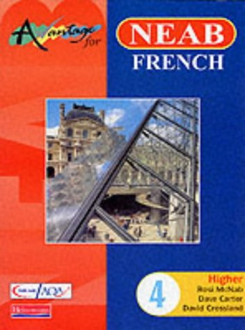 9780435381974: Avantage 4 for NEAB French Higher Student Book: NEAB GCSE Pt.4 (Avantage for Key Stage 4)