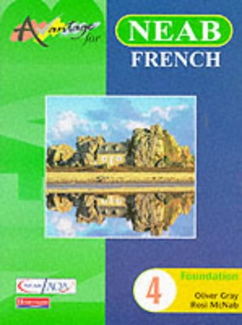 9780435381981: Avantage 4 for NEAB French Foundation Student Book (Avantage for Key Stage 4) (Pt.4)
