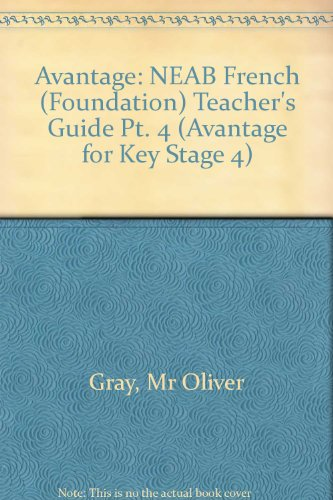 9780435382001: Avantage 4 for NEAB French Foundation Teacher's Guide (Avantage for Key Stage 4) (Pt. 4)