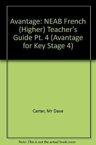 9780435382063: Avantage 4 for NEAB French Higher Teacher's Guide (Avantage for Key Stage 4) (Pt. 4)