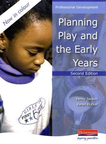 Planning Play and the Early Years (043540119X) by Penny Tassoni