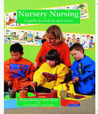 Nursery Nursing (Heinemann child care) (0435401556) by Beith, Kate; Robinson, Maria; Tassoni, Penny