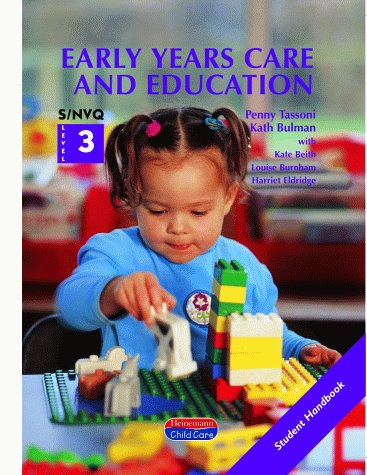 Early Years Care and Education: Student Handbook S/NVQ Level 3 (0435401602) by Tassoni, Penny; etc.; Bulman, Kath