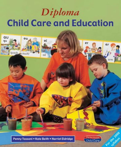 Diploma in Child Care and Education (Heinemann child care) (0435401645) by Tassoni, Penny; Beith, Kate