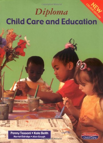 Diploma in Child Care and Education: Student Book (Heinemann child care) (043540170X) by Tassoni, Penny; Beith, Kate; Eldridge, Harriet; Gough, Alan