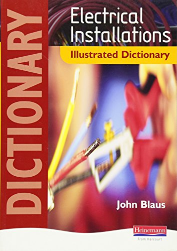 9780435402075: Electrical Installations Illustrated Dictionary: The Highly Visual, Hands-on Resource to Save Time and Make Learning Easier (NVQ Electrical Installation)