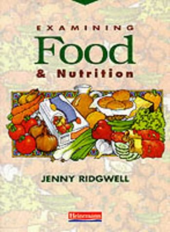 9780435420581: Examining Food and Nutrition