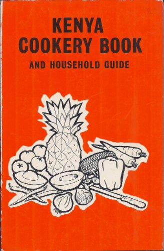 9780435424503: The Kenya cookery book and household guide