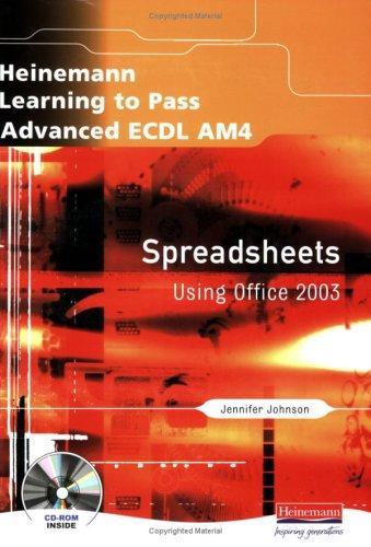 Learning to Pass Advanced ECDL AM4 Spreadsheets: Ms Jennifer Johnson