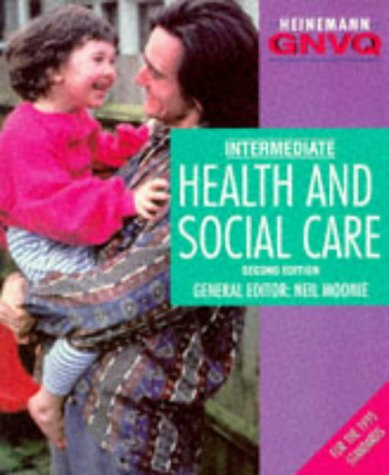 9780435452520: Heinneman GNVQ: Health and Social Care Intermediate (2nd Edition) (Heinemann Gnvq)