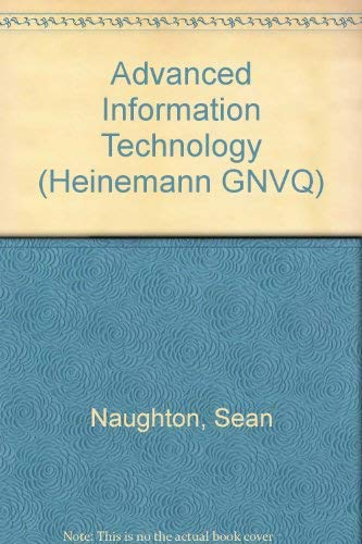 9780435452599: Information Technology Advanced (Heinemann GNVQ)
